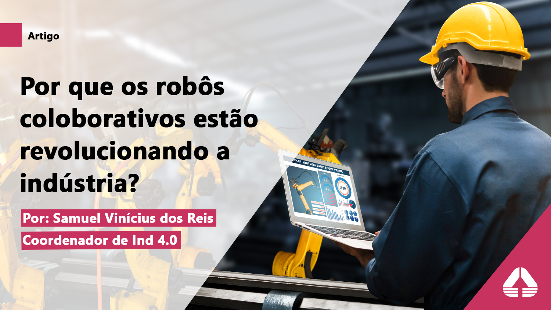 Por que os robôs colaborativos estão revolucionando a indústria, permitindo trabalhar lado a lado com pessoas?