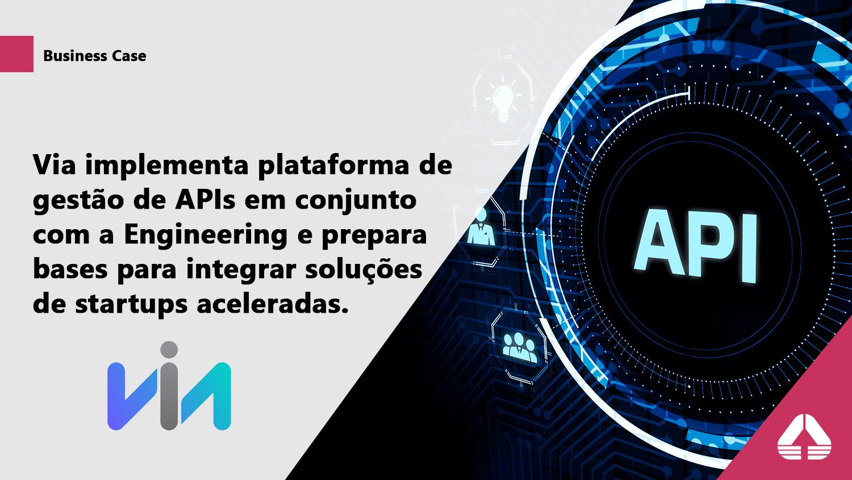 Via implementa plataforma de gestão de APIs com a Engineering.
